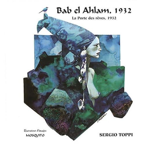 Bab el Ahlam, 1932 : La Porte des rêves, 1932