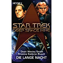 Star Trek - Deep Space Nine: Die lange Nacht: Roman