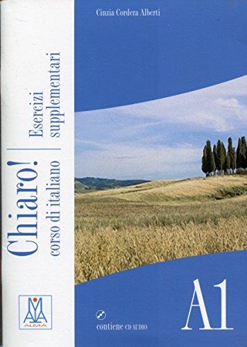 Chiaro! A1. Esercizi supplementari. Con CD Audio por Giulia De Savorgnani