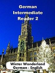 German Intermediate Reader 2: Winter Wonderland (German Reader)