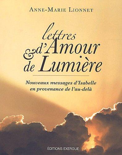Lettres d'Amour et de Lumière : Nouveaux messages d'Isabelle en provenance de l'au-delà