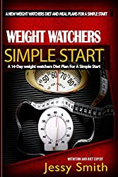 Weight Watchers Simple Start: A 14-Day weight watchers Diet Plan For a Simple Start - A Diet Plan Plus Easy-To-Make Delicious Recipes To Achieve your weight loss Goals: Volume 1