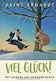 Viel Glück!: Mit Bildern von Gerhard Glück - Heinz Erhardt