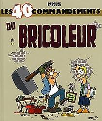 Les 40 commandements du bricoleur