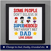 """Personalised Fathers Day Super Hero Gifts for Dad Daddy Grandad Funny Dad Gifts - PERSONALISED with ANY RECIPIENT and ANY NAME OR MESSAGE - Dad, Daddy, Grandad - Black or White 8"""" x 8"""" FRAMED or Print Only Available"""