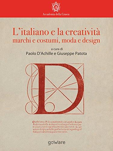 L'italiano e la creatività: marchi e costumi, moda e design (La lingua italiana nel mondo) (Italian Edition)