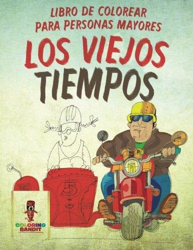 Los Viejos Tiempos: Libro De Colorear Para Personas Mayores