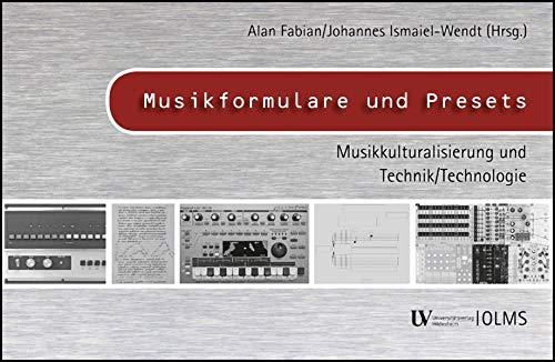 Musikformulare und Presets: Musikkulturalisierung und Technik/Technologie.