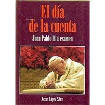 EL DIA DE LA CUENTA JUAN PABLO II A EXAMEN