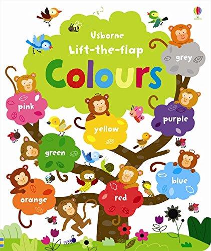 Lift the flap. Colours por Felicity Brooks