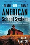 The Death and Life of the Great American School System: How Testing and Choice Are Undermining Education by Ravitch, Diane (2011) Paperback