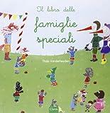 Il libro delle famiglie speciali. Ediz. illustrata
