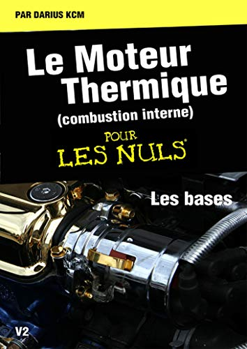 Couverture du livre Le moteur thermique (Combustion interne)  pour les nuls-LES BASES: TOME 1(New édition)