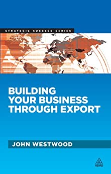Building Your Business Through Export (Strategic Success) Descargar Epub