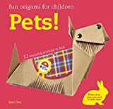 Fun Origami for Children: Pets!: 12 amazing animals to fold