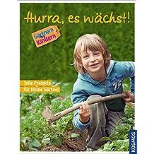 Hurra, es wächst!: 30 tolle Projekte für kleine Gärtner / Gärtnern mit Kindern