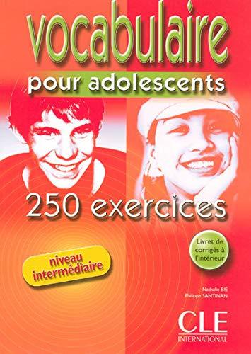 Vocabulaire Pour Adolescents. 250 Exercices (Le nouvel entraînez-vous)
