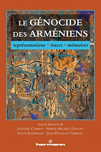 Le gnocide des Armniens: Reprsentations, traces, mmoires