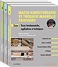 Masso-kinésithérapie et thérapie manuelle pratiques. Pack de 3 tomes - Pack 3 Tomes