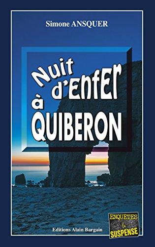 Nuit d'enfer à Quiberon: Un jeu mortel au cœur de la Bretagne (Enquêtes & Suspense) par Editions Alain Bargain