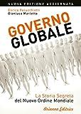 Governo Globale - Nuova edizione: La storia segreta del Nuovo Ordine Mondiale