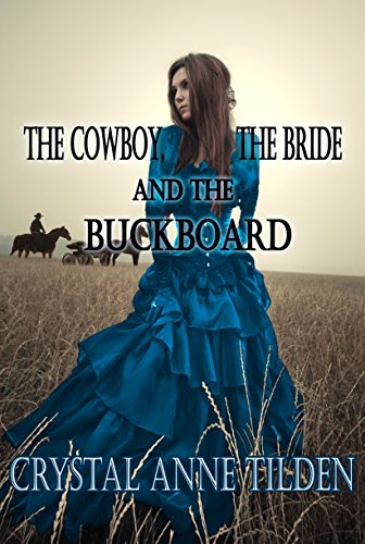 The Cowboy, the Bride and the Buckboard (Westward Wanted Book 6) (English Edition) -