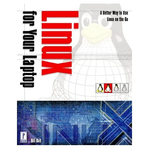 Linux for Your Laptop by Bill Ball (2000-06-22)