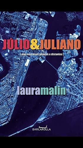 Júlio e Juliano: Eles Nasceram Gêmeos e Distantes (Portuguese Edition)