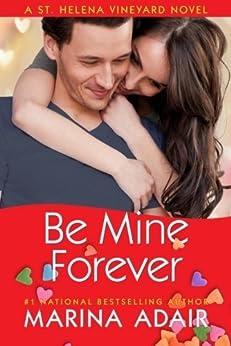Be Mine Forever (A St. Helena Vineyard Novel) by [Adair, Marina]
