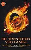 Die Trantüten von Panem: Die gefährliche Hunger-Games-Parodie (Heyne fliegt)