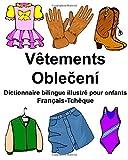 Telecharger Livres Francais Tcheque Vetements Dictionnaire bilingue illustre pour enfants (PDF,EPUB,MOBI) gratuits en Francaise