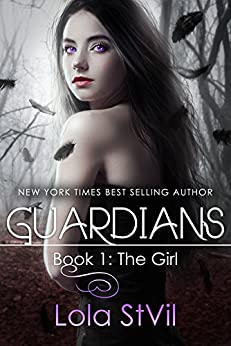 Guardians: The Girl (The Guardians Series, Book 1) (A Paranormal Romance) (English Edition) di [StVil, Lola]