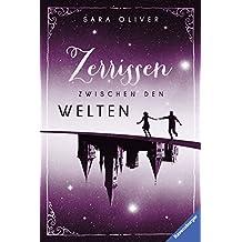 Zerrissen zwischen den Welten (Die Welten-Trilogie 3) (German Edition)