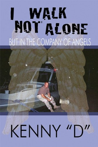 I Walk Not Alone: But in the Company of Angels