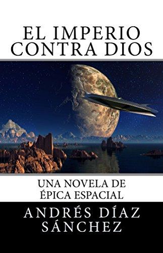 El Imperio contra Dios por Andrés Díaz Sánchez