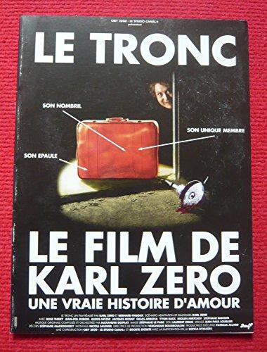 Dossier de presse de Le Tronc (1993) – Karl Zéro