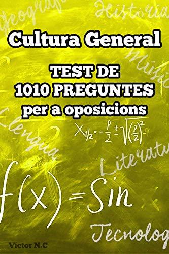 Cultura General: Test de 1010 preguntes per a oposicions por Víctor N.C.