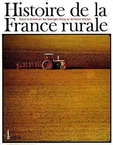 Histoire de la France rurale, tome 4 : La Fin de la France paysanne - De 1914  nos jours