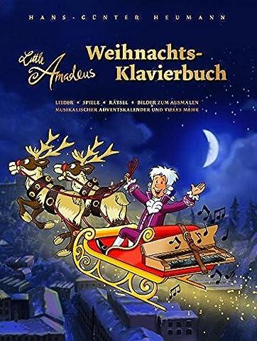 Little Amadeus: Weihnachts-Klavierbuch. Lieder, Spiele, Rätsel, Bilder zum Ausmalen, musikalischer Adventskalender und vieles mehr