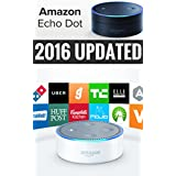 Amazon Dot: Newbie to Expert in 60 Minutes on Amazon Dot 2nd Generation (Echo, Amazon Echo User Manual, Amazon Alexa, Amazon Echo Dot, Amazon Echo ebook Book 3) (English Edition)