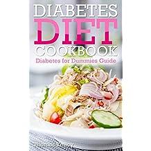 Diabetes Diet Cookbook: Diabetes for Dummies Guide