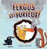 """Afficher """"Fergus est furieux !"""""""