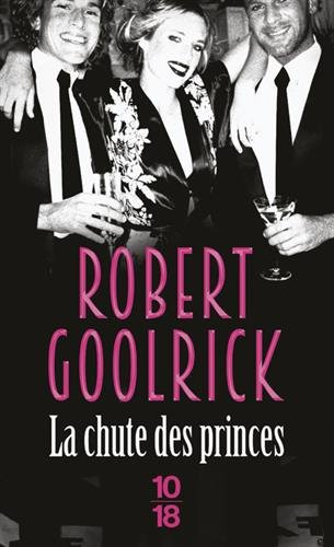 La Chute des Princes par Robert GOOLRICK