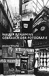 Walter Benjamins Gebrauch der Fotogra...