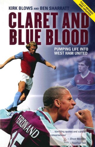 Claret and Blue Blood: Pumping Life into West Ham United (English Edition)