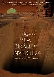 La leyenda de la pirámide invertida (Spanish Edition)