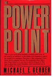 The Power Point by Michael E. Gerber (1991-04-24)