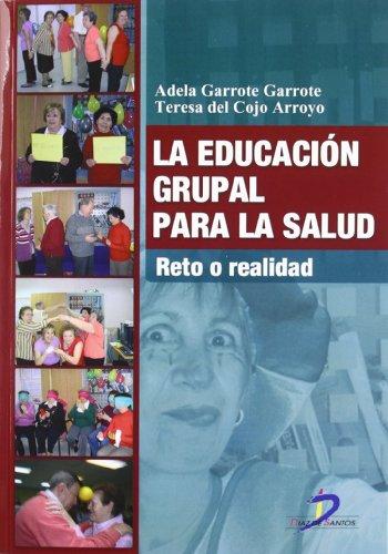 La educación grupal para la salud: Reto o realidad por Adela Garrote Garrote