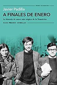 A finales de enero: La historia de amor más trágica de la Transición par Javier Padilla