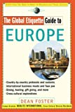 The Global Etiquette Guide to Europe: Everything You Need to Know for Business and Travel Success